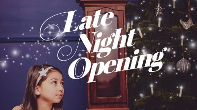 Late Night Opening Hours for Christmas 2019!